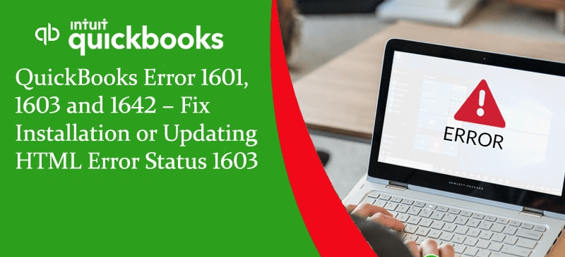 QuickBooks Error 1603, 1601 & 1642: How Fix Error?