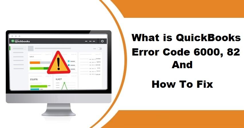 QuickBooks Error 6000 82