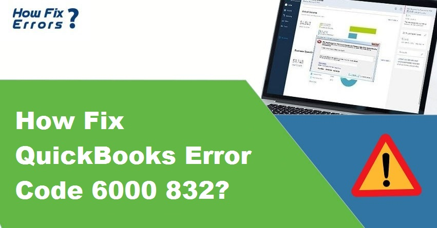 QuickBooks Error 6000 832