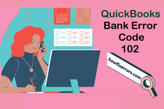 QuickBooks Bank Error Code 102.