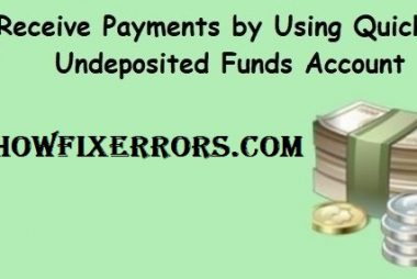 How To Receive Payments by Using QuickBooks Undeposited Funds Account