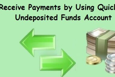 How To Receive Payments by Using QuickBooks Undeposited Funds Account?