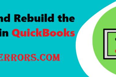 Verify and Rebuild the Data File in QuickBooks.