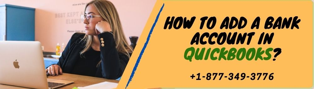 How To Add a Bank Account in QuickBooks?