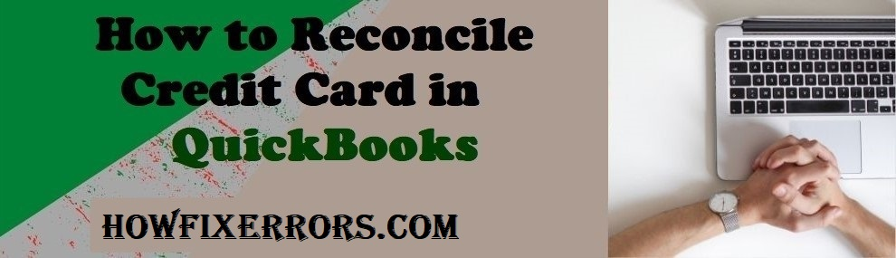 Reconcile Credit Card in QuickBooks.
