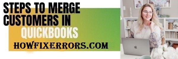 Merge Customers in QuickBooks.