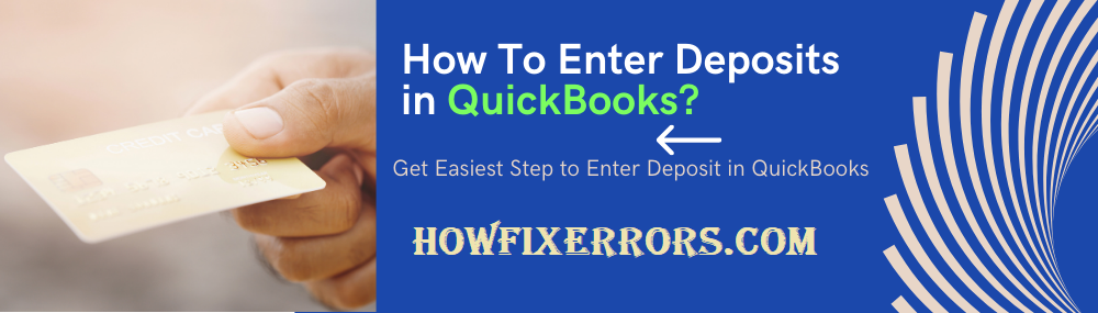 How To Enter Deposits in QuickBooks?