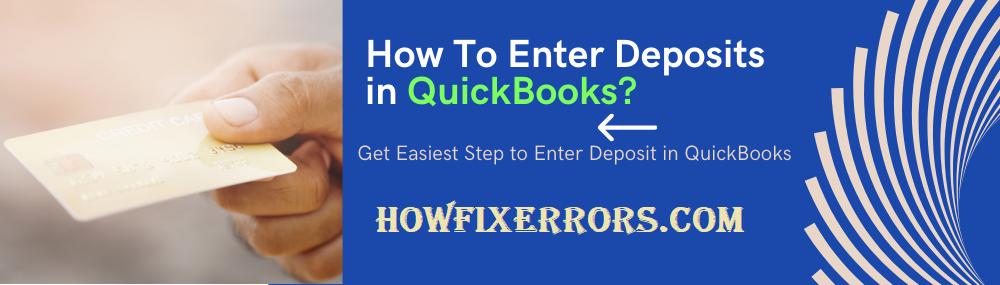 Enter Deposits in QuickBooks.