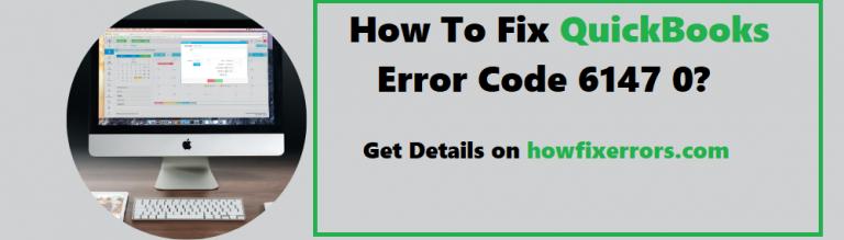 QuickBooks Error Code 6147 -0