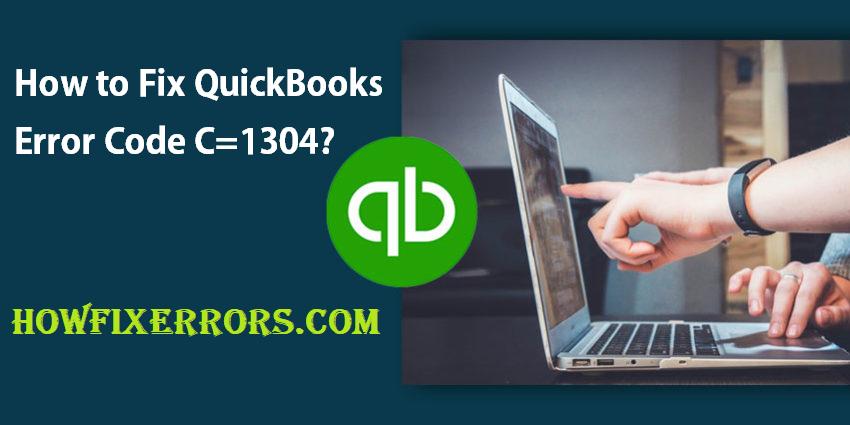 QuickBooks Error Code C1304.