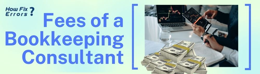 What are the Fees of a Bookkeeping Consultant in the USA?